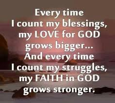 Every time I count my blessings, my LOVE for GOD grows bigger… And ...