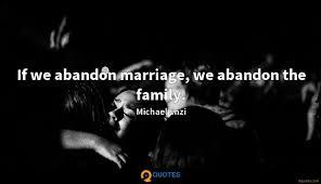 if we abandon marriage we abandon the family michael enzi