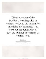 the foundation of the buddha s teachings lies in compassion and