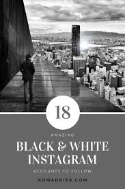 amazing black and white instagram accounts to inspire you