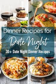 30 easy date night recipes for a