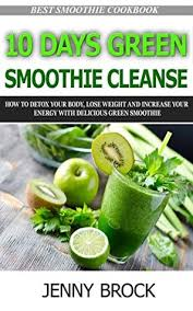 10 day green smoothie cleanse how to