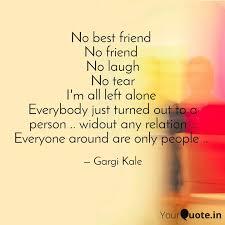 no best friend no friend quotes writings by gargi kale