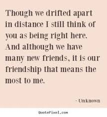 sayings about friendship though we drifted apart in distance i