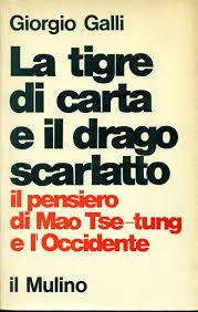 LA TIGRE DI CARTA E IL DRAGO SCARLATTO: IL PENSIERO DI MAO TSE-TUNG E  L'OCCIDENTE: GALLI Giorgio: Amazon.com: Books