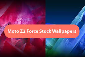 moto z2 force stock wallpapers full hd