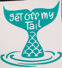 Mermaid Get Off My Tail Sticker Mermaid Tail Sticker Vsco Etsy Mermaid Decal Cricut Projects Vinyl Bumper Stickers