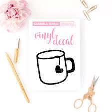 Vinyl Decal Tea Mug Gabriela Elena Designs