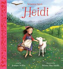 Heidi - Jeanne Willis, illustrated by Briony May Smith ...