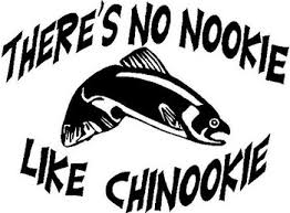 There S No Nookie Like Chinookie With A Salmon Vinyl Cut Decal