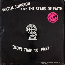 Mattie Johnson And The Stars Of Faith - More Time To Pray (1977, Vinyl) |  Discogs