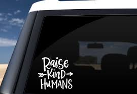 Raise Kind Humans Decal Car Decal For Mom Car Window Decal Etsy Cute Car Decals Funny Car Decals Car Decals Vinyl
