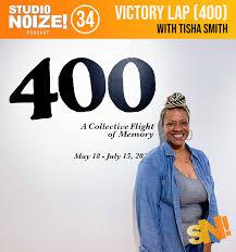 Victory Lap (400) w/ Tisha Smith — Studio Noize Podcast