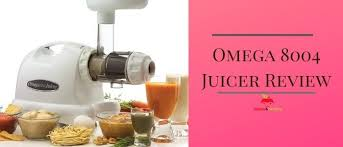 omega 8004 juicer review and guide