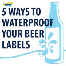 waterproof your beer labels 5 ways to