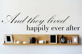 Design With Vinyl And They Lived Happily Ever After Wall Decal Wayfair
