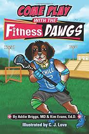 Amazon | COME PLAY WITH THE Fitness DAWGS | Briggs MD, Addie, Evans Ed.D.,  Kim, Love, C.J. | Personal Hygiene