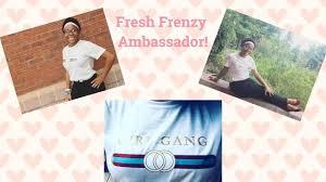 i m a fresh frenzy ambador you