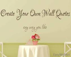 Create Your Own Wall Decal Custom Wall Decals Quotes Custom Vinyl Letters Custom Vinyl Lettering Custom Wall Sayings Custom Decal C70 Custom Vinyl Lettering Custom Wall Quotes Wall Decals