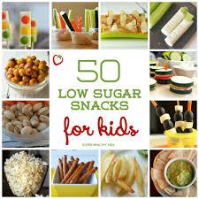 50 low sugar snacks for kids super