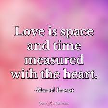 love is space and time measured the heart purelovequotes