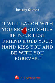i will laugh you see you smile be your best friend hold