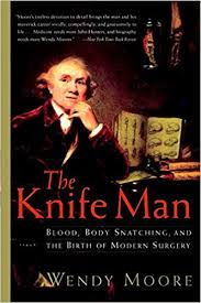 Amazon.fr - [(The Knife Man : Blood, Body Snatching, and the Birth ...