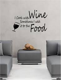 I Cook With Wine Wall Art Vinyl Lounge Kitchen Quote Kitchen Wall Art Quotes Wine Wall Decor Wine Wall Art