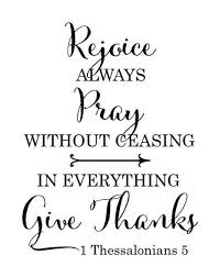 Rejoice Always Pray Without Ceasing In Everything Give Thanks Etsy