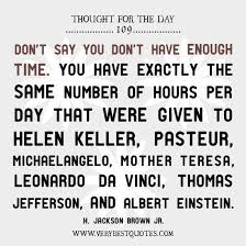 time quotes thought of the day dont say you dont have enough time