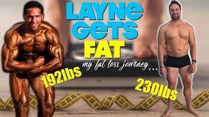 layne gets fat my fat loss journey