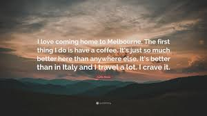 """curtis stone quote """"i love coming home to melbourne the first"""