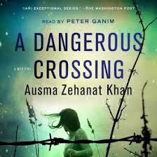 Listen Free To Dangerous Crossing A Novel By Ausma Zehanat Khan With A Free Trial