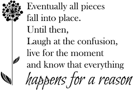 Amazon Com Eventually All Pieces Fall Into Place Until Then Laugh At The Confusion Live For The Moment And Know That Everything Happens For A Reason Vinyl Wall Art Inspirational Quotes And Saying