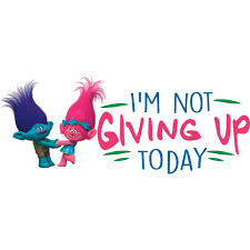 I M Not Giving Up Today Removable Trolls World Tour Movie Quotes Wall Decal 12