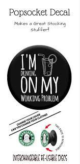 I M Drinking On My Working Problem Pop Socket Cover Pop Socket Decal Popsocket Sticker Funny Pop Socket Skin De Popsockets Phone Decals Funny Stickers