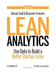 PDF) Lean Analytics: Use Data to Build a Better Startup Faster (Lean Series  | nana dreames - Academia.edu