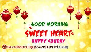 good morning sweetheart happy sunday