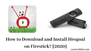 How to Download and Install Hesgoal on Firestick?