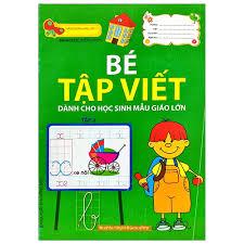 Hành Trang Vào Lớp 1 - Bé Tập Viết Dành Cho Học Sinh Mẫu Giáo Lớn - Tập 2
