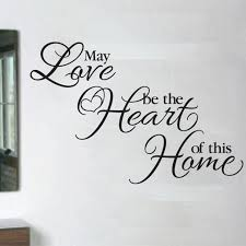 May Love Be The Heart Of This Home Vinyl Wall Decal By Wild Eyes Signs