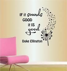 Amazon Com Wall Vinyl Decal Home Decor Art Sticker If It Sounds Good Music Quote D Ellington Dandelion Musical Notes Hearts Room Removable Stylish Mural Unique Design Home Kitchen