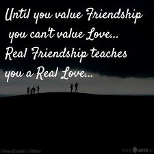 until you value friendshi quotes writings by sathya smj