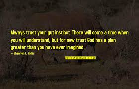 trust in god s plan quotes top famous quotes about trust in