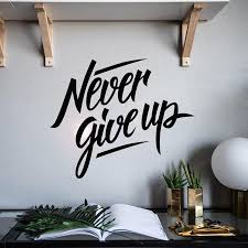 Never Give Up Wall Sticker Motivation Quote Phrase Home Decor Living Room Bedroom Wall Decal Art Murals Decal Walls Decal Your Wall From Onlinegame 12 85 Dhgate Com