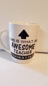 Awesome Teacher Coffee Mug Decal Teacher Appreciation End Of School Gift Mugs Sayings By Bigfootvinyl On Etsy Teacher Gifts Gifts In A Mug Coffee Gifts