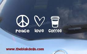 Peace Love Coffee Coffee Lover Vinyl Sticker Car Decal Etsy