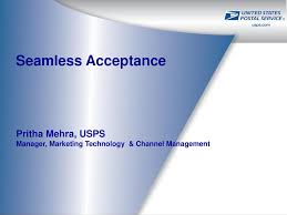 Seamless Acceptance Pritha Mehra, USPS Manager, Marketing Technology &  Channel Management. - ppt download