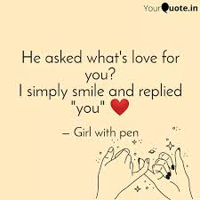 he asked what s love for quotes writings by the lost girl