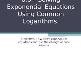 6 5 solving logarithmic equations